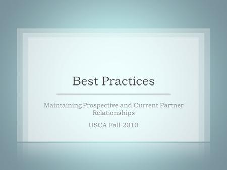 Best PracticesUSCA Fall 2010: Baylor University3.