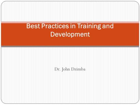 Dr. John Dzimba Best Practices in Training and Development.