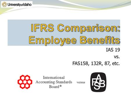 IAS 19 vs. FAS158, 132R, 87, etc. versus. The scope is broad and includes wages, vacation or holiday pay, bonus, termination benefits, etc. as well as.