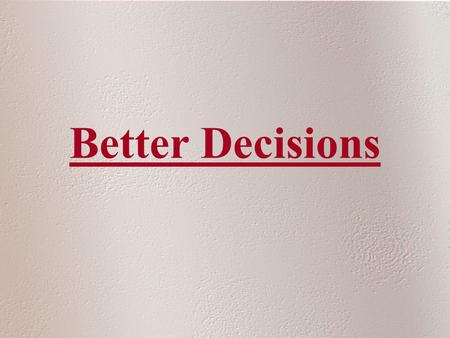 Better Decisions. Better Processes Better Software Better Analysis Better Knowledge Better Intelligence Moment- to-Moment Tracking Better Decisions.