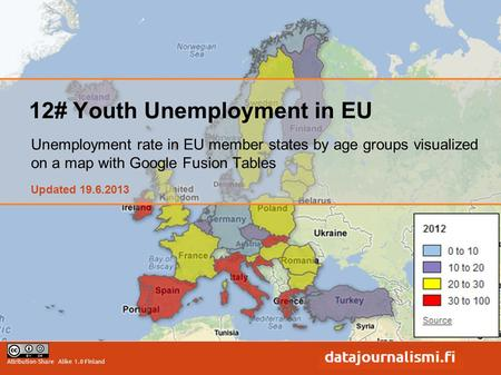 Attribution-Share Alike 1.0 Finland 12# Youth Unemployment in EU Updated 19.6.2013 Unemployment rate in EU member states by age groups visualized on a.