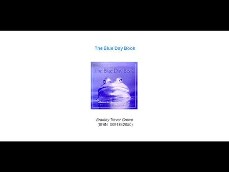 The Blue Day Book Bradley Trevor Greive (ISBN: 0091842050)