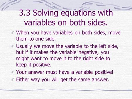 3.3 Solving equations with variables on both sides.