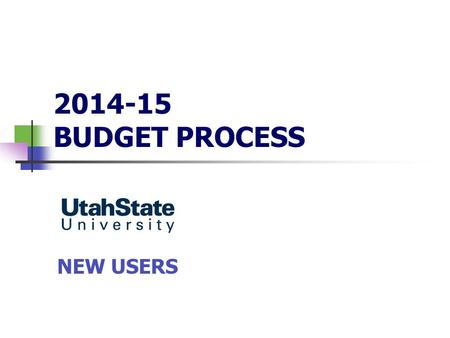 2014-15 BUDGET PROCESS NEW USERS. Date: 3-27-14Budget & Planning Office of Budget & Planning Whitney Pugh, Executive Director (x.7-1177) Joe Vande Merwe,