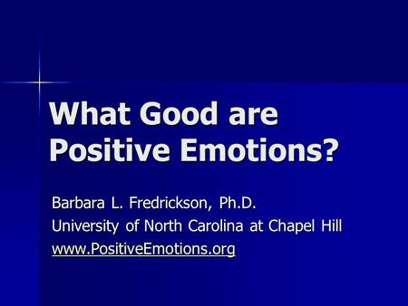 What Good are Positive Emotions?