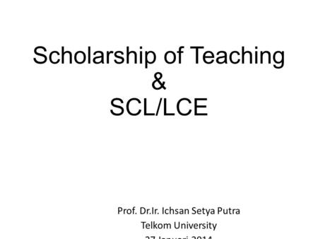 Scholarship of Teaching & SCL/LCE
