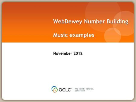 WebDewey Number Building Music examples November 2012.