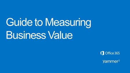 Guide to Measuring Business Value. Agenda Table of Contents.