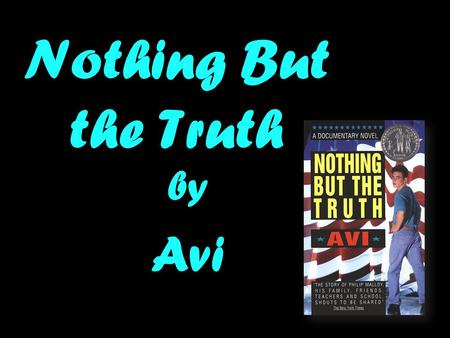 Nothing But the Truth byAvi. sat·ire Pronunciation [sat-ahyuh r] –noun Pronunciation 1. use of wit to criticize behavior: the use of wit, especially irony,