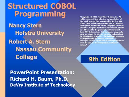 PowerPoint Presentation: Richard H. Baum, Ph.D. DeVry Institute of Technology 9th Edition Nancy Stern Hofstra University Robert A. Stern Nassau Community.