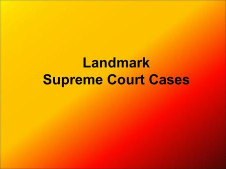 Landmark Supreme Court Cases. The Supreme Court Expands its Power.