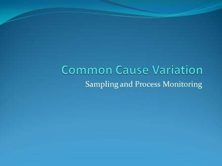 Common Cause Variation