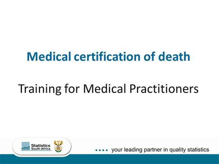 Medical certification of death Training for Medical Practitioners.