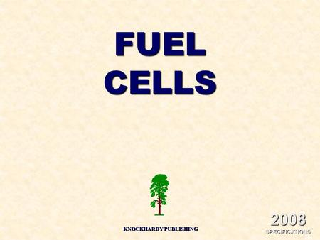 FUELCELLS KNOCKHARDY PUBLISHING 2008 SPECIFICATIONS.