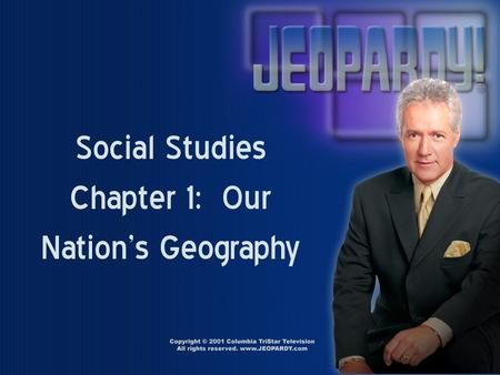 Social Studies Chapter 1: Our Nation's Geography.