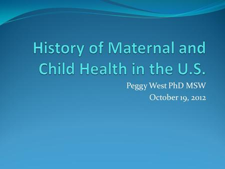 Peggy West PhD MSW October 19, 2012. Significance Oldest Federal/State Partnership First federally-funded social welfare program Since 1935 has been continuously.