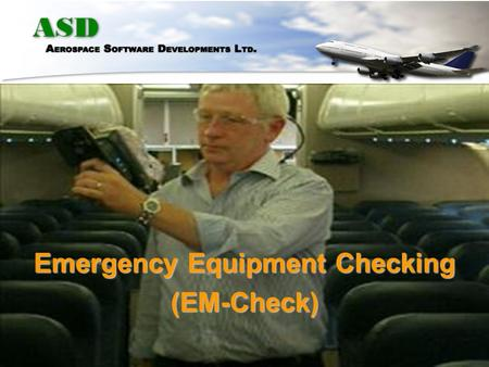 Emergency Equipment Checking (EM-Check) Emergency Equipment –Tagged Oxygen Bottles –Tagged Life Vests, etc… All controlled items have RFID tags attached.