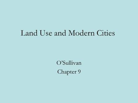 "Land Use and Modern Cities O'Sullivan Chapter 9. For Wednesday (Response Paper in Class) Read: –Mieszkowski, Peter and Edwin S. Mills, (1993). ""The Causes."