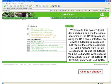 Welcome to this Basic Tutorial designed as a guide to the simple searching of the CABI Databases using the CAB Direct interface. To view this tutorial.