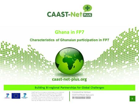 0 Building Bi-regional Partnerships for Global Challenges CAAST-Net Plus is funded by the European Union's Seventh Framework Programme for Research and.