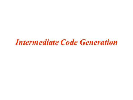 Intermediate Code Generation. 2 Intermediate languages Runtime environments Declarations Expressions Statements.
