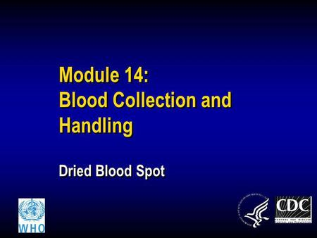 Module 14: Blood Collection and Handling Dried Blood Spot