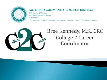 Bree Kennedy, M.S., CRC College 2 Career Coordinator.