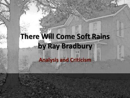 an analysis of literary techniques in there will come soft rains by sara teasdale An analysis of literary techniques in there will come soft rains by sara teasdale pages 1 words 384 view full essay more essays like this: end of the world, there will come soft rains, sara teasdale not sure what i'd do without @kibin - alfredo alvarez, student @ miami university.