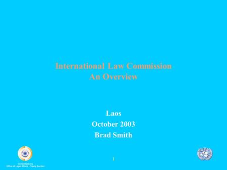 1 International Law Commission An Overview Laos October 2003 Brad Smith.