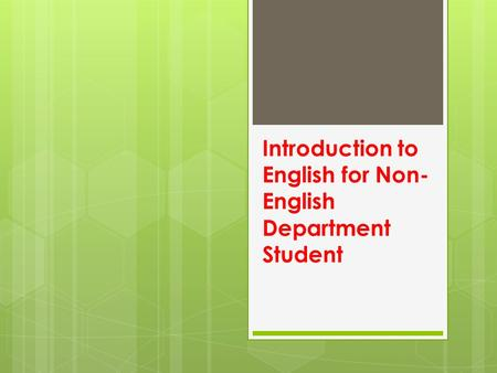 Introduction to English for Non- English Department Student.