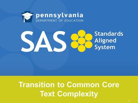 Transition to Common Core Text Complexity 1. PA Common Core Toolbox 2.