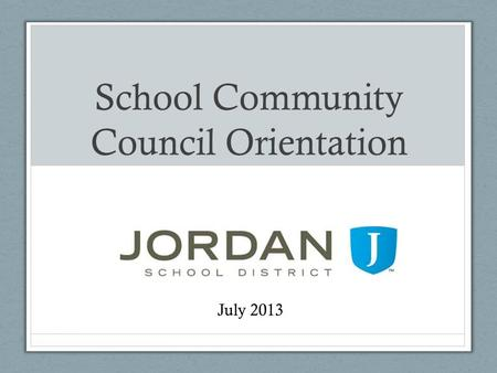 School Community Council Orientation July 2013. Overview Purpose and History Membership Elections Meetings Roles of SCC Members Responsibilities References.