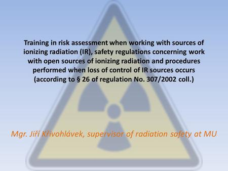 Training in risk assessment when working with sources of ionizing radiation (IR), safety regulations concerning work with open sources of ionizing radiation.