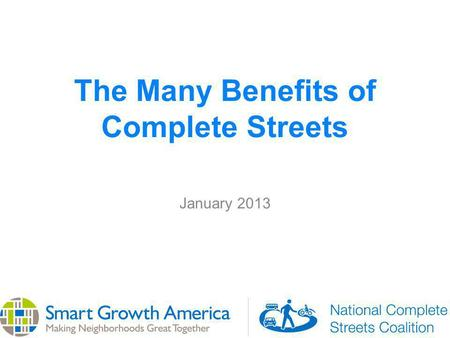 The Many Benefits of Complete Streets January 2013.