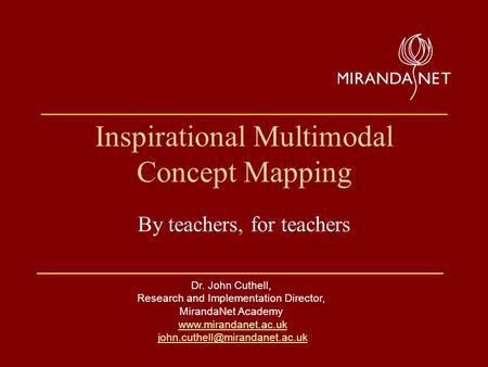 Dr. John Cuthell, Research and Implementation Director, MirandaNet Academy  Inspirational Multimodal.
