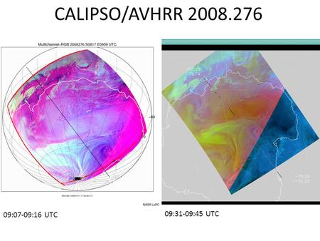 CALIPSO/AVHRR 2008.276 09:07-09:16 UTC 09:31-09:45 UTC.