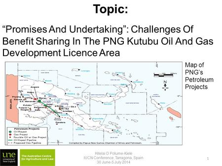 "Topic: Hitelai D Polume-Kiele IUCN Conference, Tarragona, Spain 30 June-5 July 2014 1 ""Promises And Undertaking"": Challenges Of Benefit Sharing In The."