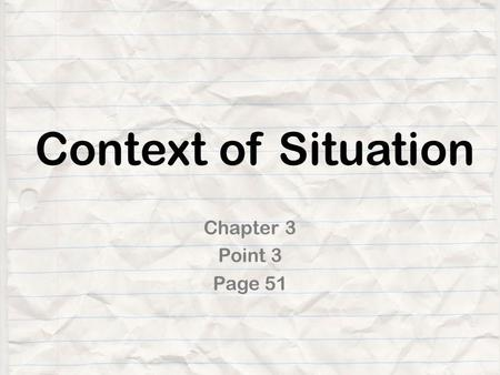 Context of Situation Chapter 3 Point 3 Page 51.