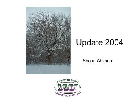 Update 2004 Shaun Abshere. Focus: Educational Service Provider Connecting people, Connecting strategies Member-governed non-profit association that provides.