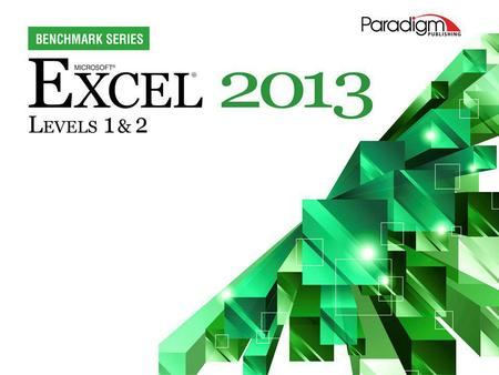 Benchmark Series Microsoft Excel 2013 Level 2