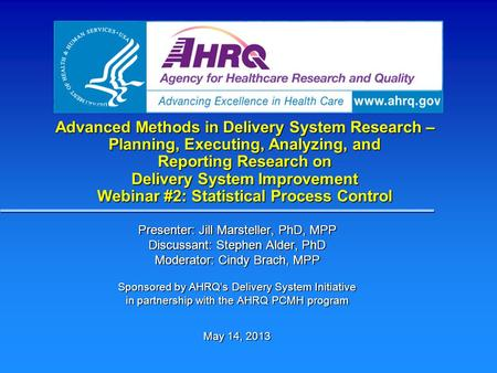 Advanced Methods in Delivery System Research – Planning, Executing, Analyzing, and Reporting Research on Delivery System Improvement Webinar #2: Statistical.