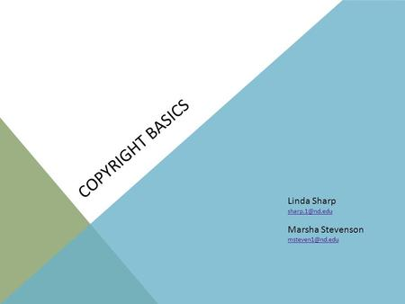 COPYRIGHT BASICS Linda Sharp Marsha Stevenson
