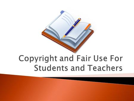 Objectives When should I consider Copyright and Fair Use? Why care about Copyright and Fair Use? What are the chances of getting caught using copyrighted.