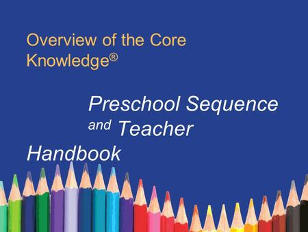 Overview of the Core Knowledge®. Preschool Sequence