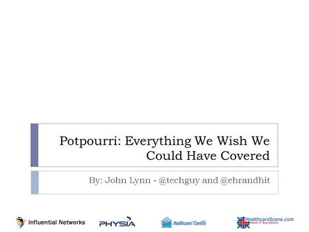Potpourri: Everything We Wish We Could Have Covered By: John Lynn