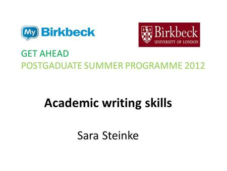 Academic writing skills Sara Steinke