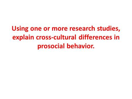 Sociocultural factors in prosocial behavior