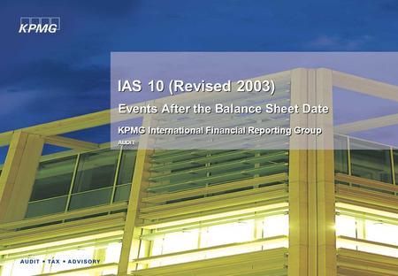 © 2005 KPMG IFRG Limited, a UK registered company, limited by guarantee, and a member firm of KPMG International, a Swiss cooperative. All rights reserved.