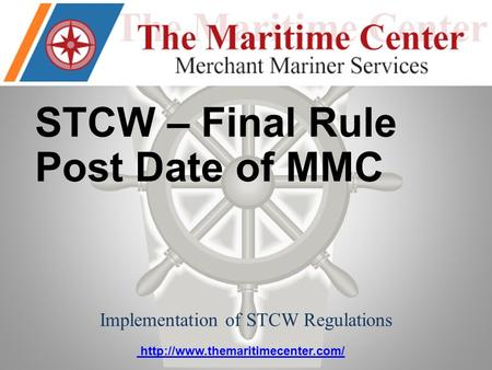 STCW – Final Rule Post Date of MMC Implementation of STCW Regulations