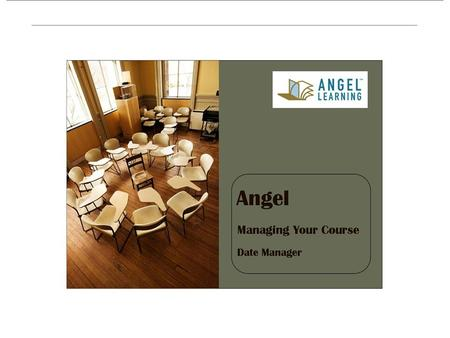 Angel Manage Your Course Date Manager. What do those dates refer to? When adding content to the Lessons tab, there are several tabs that contain sets.
